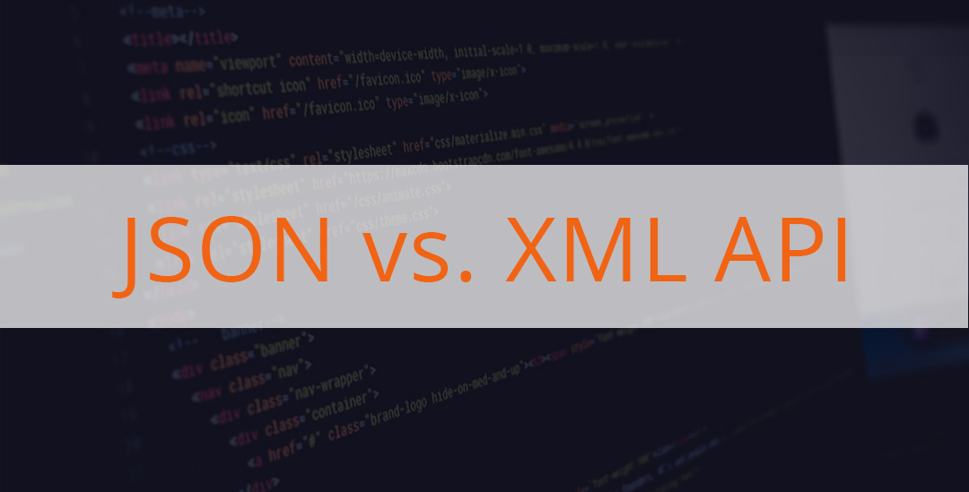 JSON vs. XML API