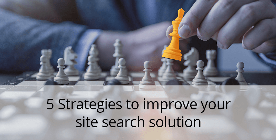 5 strategies to improve your site search solutions