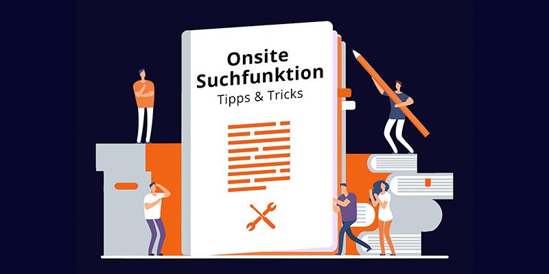 Tipps zur optimierten Nutzung Ihrer Onsite Suchfunktion
