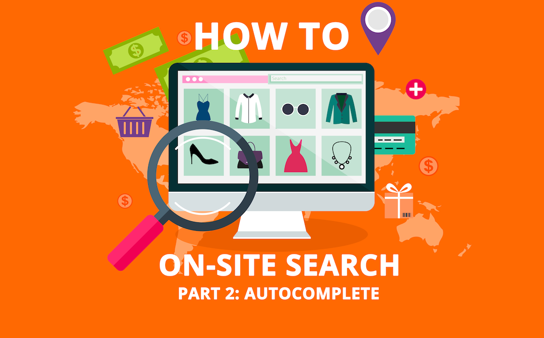 HOW TO: Onsite Search – Autocomplete (2/4)