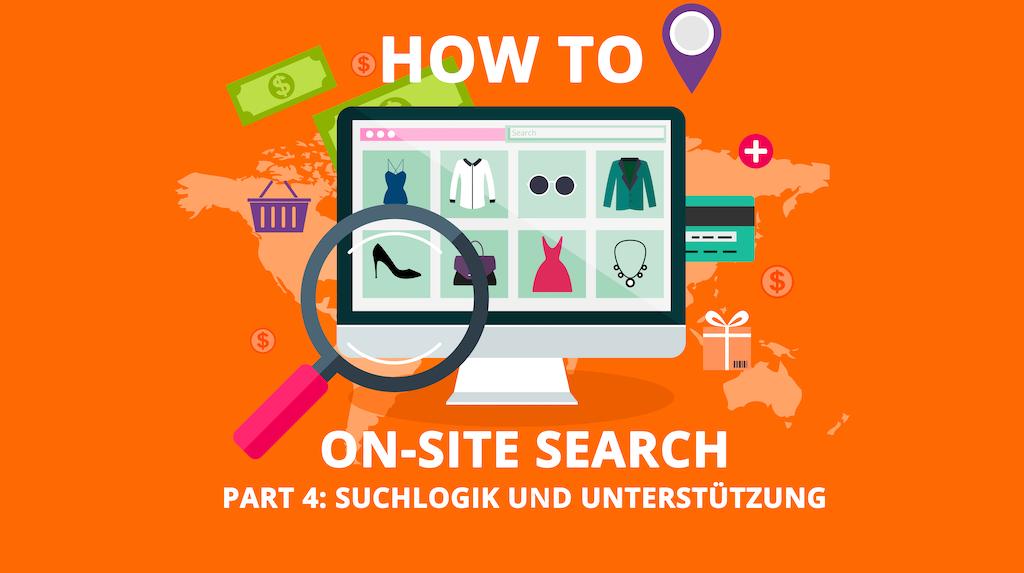 HOW TO: Onsite Search – Suchlogik und Unterstützung (4/4)